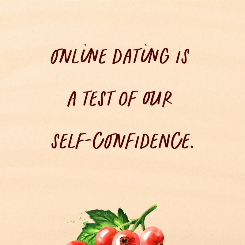Online dating is a test of self-confidence